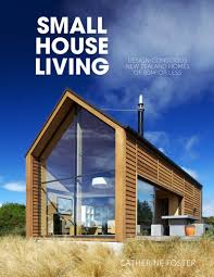 house design books australia small house living by catherine foster penguin books australia