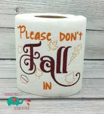 Funny Toilet Paper Please Don U0027t Fall In Embroidered Toilet Paper Autumn Gift