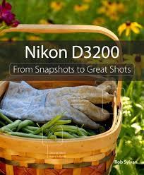 nikon d3200 from snapshots to great shots rob sylvan nhbs book