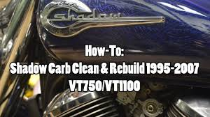 how to honda shadow vt750 vt1100 carb clean u0026 rebuild 1995 2007