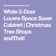 white 2 door louvre space saver cabinet tree shops