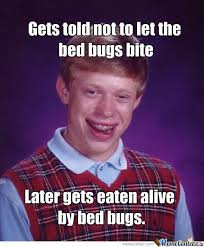 Bed Bug Meme - don t let the bed bugs bite by recyclebin meme center