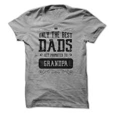 great dads get promoted to only the best dads get promoted to trend t shirts