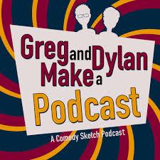 blog u2014 greg and dylan make a podcast