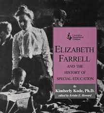 elizabeth farrell u2013 the teacher who made education special