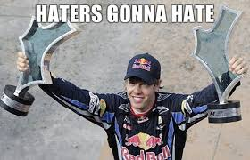 Sebastian Vettel Meme - image 84447 haters gonna hate know your meme