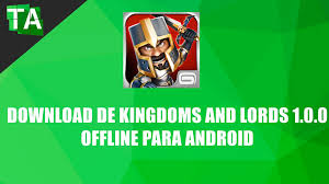 3d Home Para Android Baixar Download De Kingdoms And Lords 1 0 0 Offline Para Android Youtube