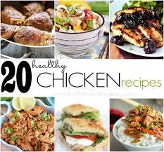Easy Chicken Dinner Ideas For Family 20 Healthy Chicken Recipes Chicken Dinner