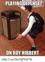 Roy Hibbert Memes - playing defense on roy hibbert httptcoquhqfkd7gi meme on me me