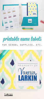 printable name tags printable name labels for school supplies more it s always