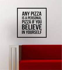 believe home decor believe in yourself simple square design quote pizza funny