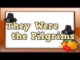they were the pilgrims song for about the thanksgiving