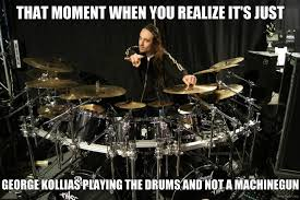 Drummer Meme - george kollias is a god nile meme metal humor pinterest drums