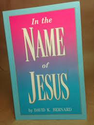 in the name of jesus david k bernard 9780932581952 amazon com