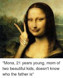 Young Mom Meme - mona 21 years young mom of two beautiful kids doesn t know who the