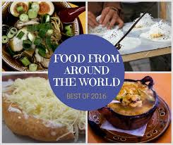 food from around the world best of 2016 food travel