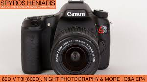 tutorial fotografi canon 600d canon 60d or 600d t3i night photography settings and more q a