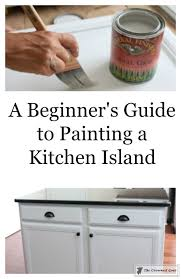 painting kitchen island a beginners guide to painting a kitchen island the crowned goat