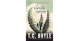 The Tortilla Curtain Chapter Summary The Tortilla Curtain By T C Boyle