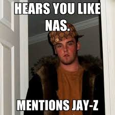 Jay Z Meme - hears you like nas mentions jay z create meme
