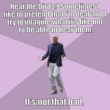 Deaf Meme - deaf meme