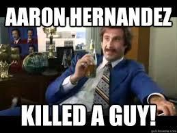 Aaron Hernandez Memes - aaron hernandez killed a guy aaron hernandez quickmeme