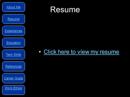 about me work ethics references tech skills resume career goals