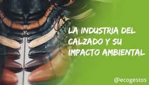paritaria 2016 imdistria del calzado la industria del calzado y su impacto ambiental ecogestos