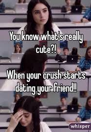Cute Memes For Your Crush - how to know if your friend is dating your crush 8 signs your