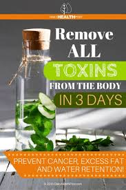 remove all toxins from the body in 3 days prevent cancer excess