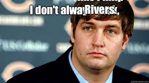 Philip Rivers Meme - i don t always suck but i cry like philip rivers jay cutler