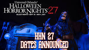 universal studios halloween horror nights 2016 dates halloween horror nights 27 event dates announced for 2017