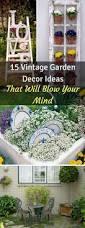 15 vintage garden decor ideas that will blow your mind garden