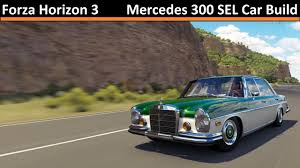 build mercedes mercedes 300 sel car build forza horizon 3