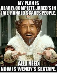 Ronald Meme - memes wendys and xf my plan is nearly complete jared s in ail