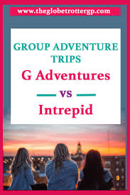 adventure travel companies images G adventures vs intrepid tour and travel companies review the png