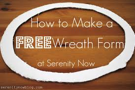 wreath forms serenity now how to make a free wreath form