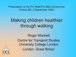 ppt roger mackett centre for transport studies university
