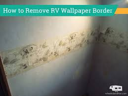 Bathroom Wallpaper Border Ideas Adventures In Removing Rv Wallpaper Border Wheeled And Free