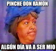 Don Ramon Meme - don ramon memes del chavo del 8 pinterest