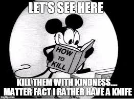 Mickey Mouse Meme - how to kill with mickey mouse memes imgflip