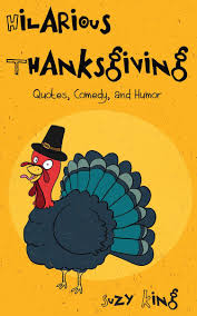 hilarious thanksgiving quotes comedy and humor ebook by suzy