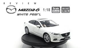 mazda car models 2016 โมเดลรถ mazda 6 atenza white pearl ขนาด scale 1 18 youtube