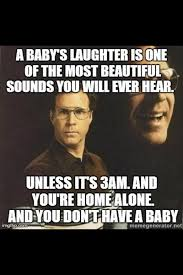 Laughing Baby Meme - true story sis came to spend the night and while she was in one