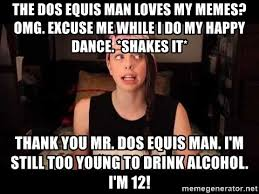 Meme Dos Equis - the dos equis man loves my memes omg excuse me while i do my happy