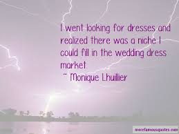 Wedding Dress Quotes Quotes About The Wedding Dress Top 36 The Wedding Dress Quotes