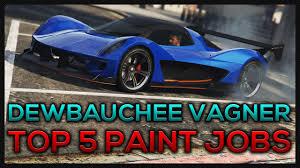 gta 5 online top 5 dewbauchee vagner paint jobs u0026 customization