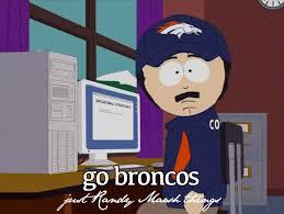 Go Broncos Meme - go broncos randy marsh know your meme