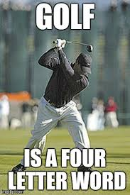 Funny Golf Meme - every golfer knows imgflip