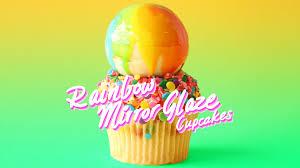 rainbow mirror glaze cupcakes recipe tastemade